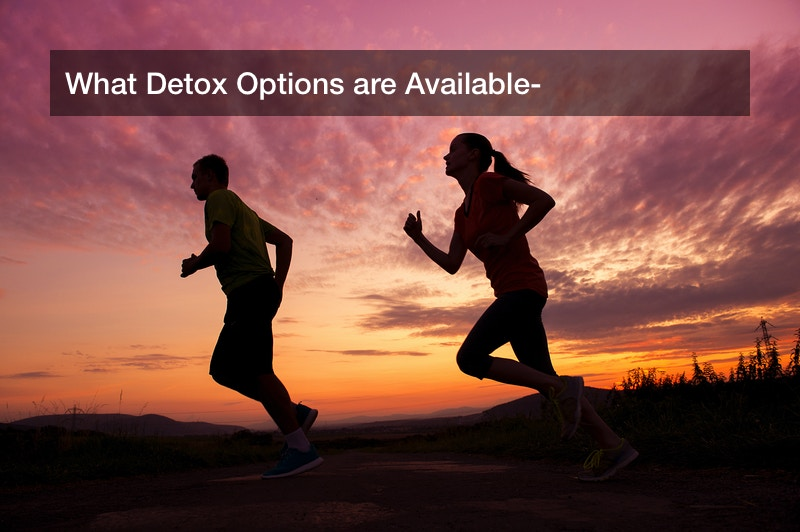 What Detox Options are Available?