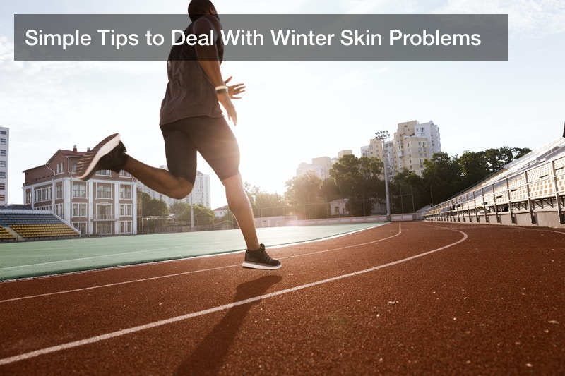 Simple Tips to Deal With Winter Skin Problems