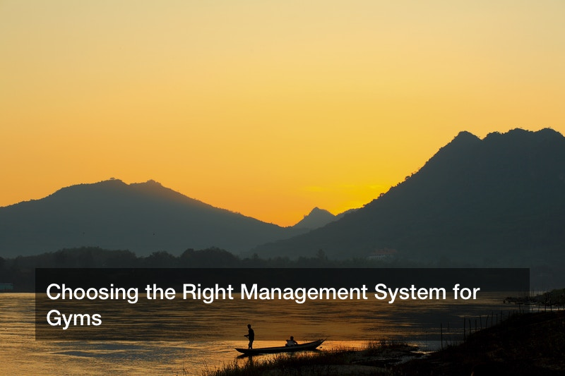 Choosing the Right Management System for Gyms