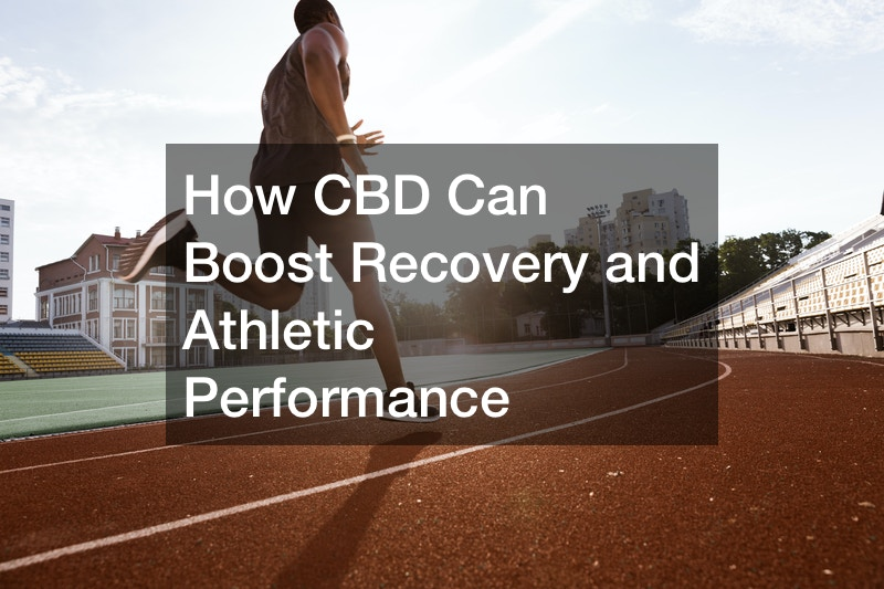 How CBD Can Boost Recovery and Athletic Performance