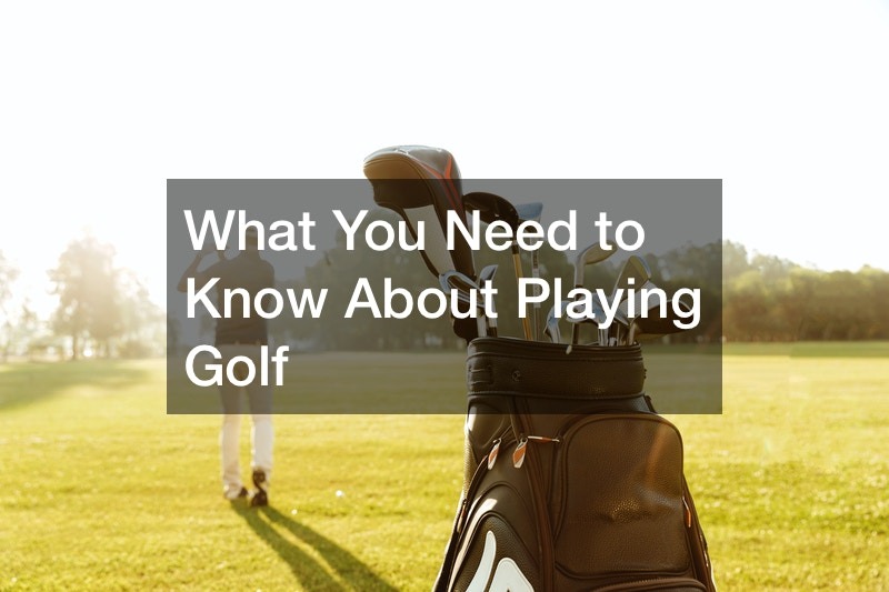 What You Need to Know About Playing Golf