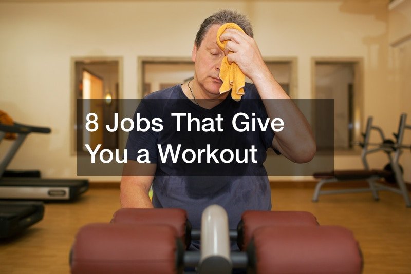 jobs that give you a workout